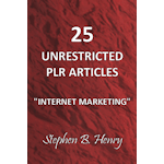 25 Unrestricted PLR Articles - Internet Marketing - Stephen B. Henry