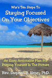 Wiz's Ten Steps To Staying Focused On Your Objectives