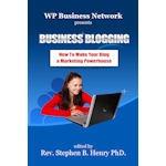 Business Blogging Edited Stephen B. Henry