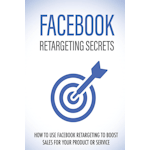 Facebook Retargeting Secrets Stephen B. Henry eShop