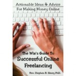Wiz's Guide To Successful Online Freelancing Stephen B Henry